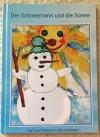 Bilderbuch-Der Schneemann und die Sonne (Harteinband)
